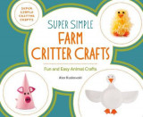 Omslag - Super Simple Farm Critter Crafts