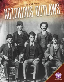 Notorious Outlaws av Anita Yasuda (Innbundet)