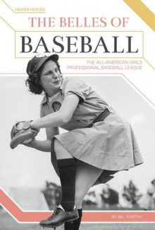 The Belles of Baseball av Nel Yomtov (Innbundet)