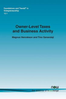 Owner-Level Taxes and Business Activity av Magnus Henrekson og Tino Sanandaji (Heftet)