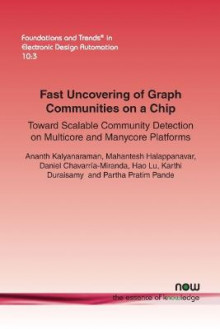 Fast Uncovering of Graph Communities on a Chip av Ananth Kalyanaraman og et al. (Heftet)
