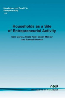 Households as a Site of Entrepreneurial Activity av Sara Carter, Aniela Kuhl, Susan Marlow og Samuel Mwaura (Heftet)