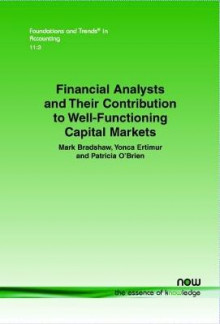 Financial Analysts and Their Contribution to Well-Functioning Capital Markets av Mark Bradshaw og Patricia O'Brien (Heftet)