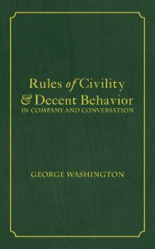 Rules of Civility & Decent Behavior In Company and Conversation av George Washington (Heftet)
