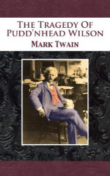 The Tragedy of Pudd'nhead Wilson av Mark Twain (Innbundet)