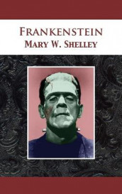 Frankenstein av Mary Wollstonecraft Shelley (Innbundet)
