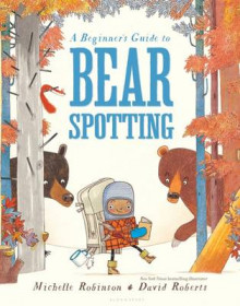 A Beginner's Guide to Bear Spotting av Michelle Robinson (Innbundet)