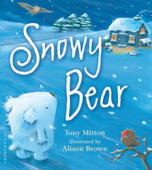 Snowy Bear av Tony Mitton (Pappbok)