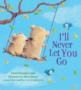 Omslag - I'll Never Let You Go (Padded Board Book)