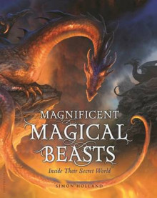 Magnificent Magical Beasts av Simon Holland (Innbundet)