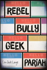 Omslag - Rebel, Bully, Geek, Pariah