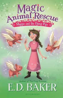 Magic Animal Rescue 4: Maggie and the Flying Pigs av E D Baker (Heftet)