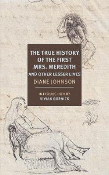 True History of the First Mrs. Meredith and Other Lesser Lives av Diane Johnson og Vivian Gornick (Heftet)