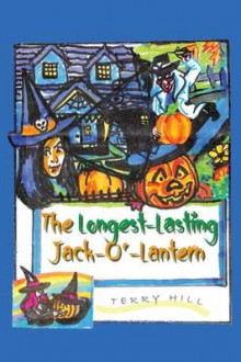 The Longest Lasting Jack-O-Lantern av Terry Hill (Heftet)