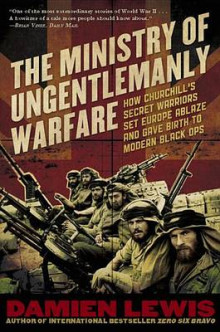 Ministry of Ungentlemanly Warfare av Damien Lewis (Heftet)