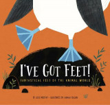 Omslag - I've Got Feet!: Fantastical Feet of the Animal World