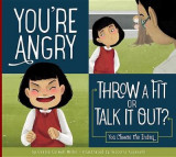 Omslag - You're Angry: Throw a Fit or Talk It Out?