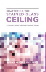 Omslag - Shattering the Stained Glass Ceiling