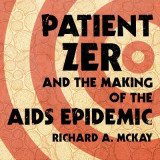 Omslag - Patient Zero and the Making of the AIDS Epidemic