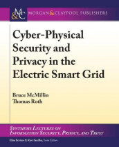 Cyber-Physical Security and Privacy in the Electric Smart Grid av Bruce McMillin og Thomas Roth (Heftet)