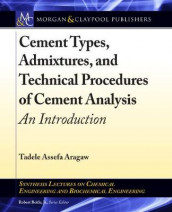 Cement Types, Admixtures, and Technical Procedures of Cement Analysis av Tadele Assefa Aragaw (Innbundet)