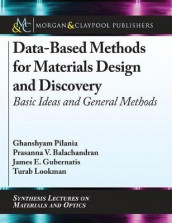 Data-Based Methods for Materials Design and Discovery av Prasanna V. Balachandran, James E. Gubernatis, Turab Lookman og Ghanshyam Pilania (Innbundet)