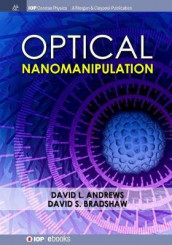 Optical Nanomanipulation av David L. Andrews og David S. Bradshaw (Heftet)