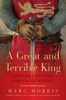 A Great and Terrible King av Marc Morris (Heftet)