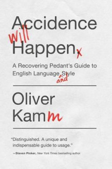 Accidence Will Happen av Oliver Kamm (Innbundet)