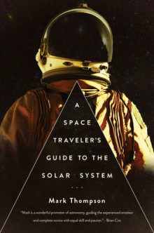 A Space Traveler's Guide to the Solar System av Mark Thompson (Innbundet)