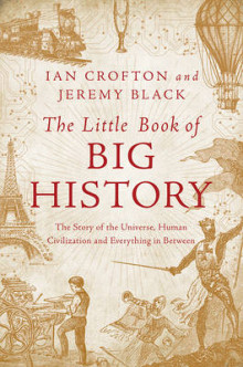 The Little Book of Big History - The Story of the Universe, Human Civilization, and Everything in Between av Ian Crofton og Jeremy Black (Innbundet)