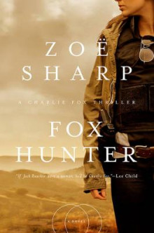 Fox Hunter - A Charlie Fox Thriller av Zoe Sharp (Innbundet)