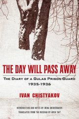 Omslag - The Day Will Pass Away - The Diary of a Gulag Prison Guard: 1935-1936