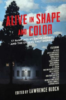 Alive in Shape and Color - 17 Paintings by Great Artists and the Stories They Inspired av Lawrence Block (Innbundet)