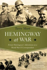Omslag - Hemingway at War - Ernest Hemingway`s Adventures as a World War II Correspondent