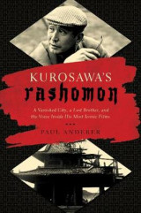 Omslag - Kurosawa`s Rashomon - A Vanished City, a Lost Brother, and the Voice Inside His Iconic Films