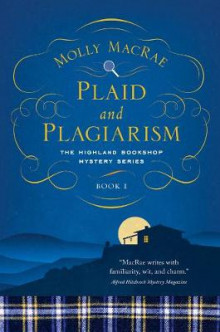 Plaid and Plagiarism - The Highland Bookshop Mystery Series - Book 1 av Molly MacRae (Heftet)