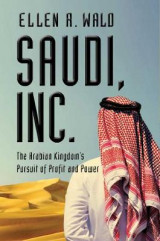 Omslag - Saudi, Inc. - The Arabian Kingdom`s Pursuit of Profit and Power