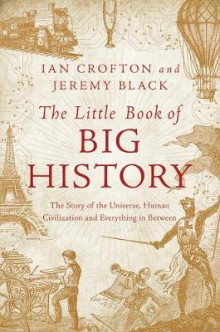 The Little Book of Big History av Ian Crofton og Jeremy Black (Heftet)