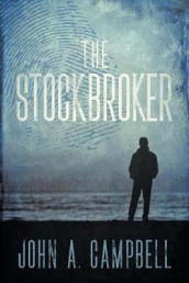The Stockbroker av John A Campbell (Heftet)