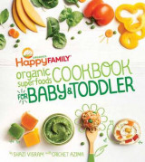 Omslag - Happy Family Organic Superfoods Cookbook for Baby and Toddler