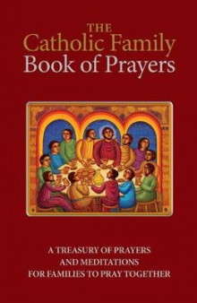 The Catholic Family Book of Prayers av Jerry Windley-Daoust (Heftet)
