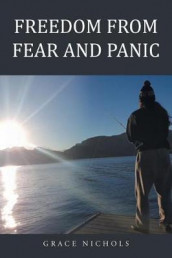 Freedom from Fear and Panic av Grace Nichols (Heftet)