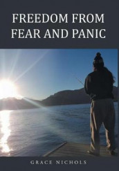 Freedom from Fear and Panic av Grace Nichols (Innbundet)