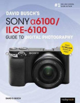 Omslag - David Busch's Sony Alpha a6100/ILCE-6100 Guide to Digital Photography