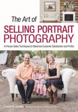Omslag - Art of Selling Portrait Photography: In-Person Sales Techniques to Maximize Customer Satisfaction and Profits