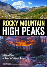 Omslag - Explore The Rocky Mountain High Peaks: A Visual Tour Of America's Great Mountains