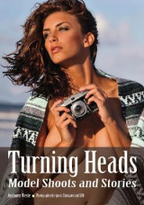Omslag - Turning Heads: Model Shoots and Stories