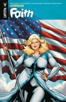 Faith: Superstar Volume 3 av Jody Houser og Louise Simonson (Heftet)