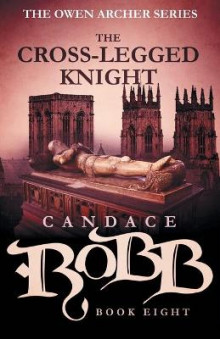 The Cross-Legged Knight av Candace Robb (Heftet)